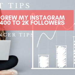 How I Grew my Instagram Following from 400 to 2k