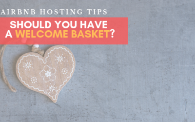 Best amenities to have in your Welcome Basket – Airbnb Hosting