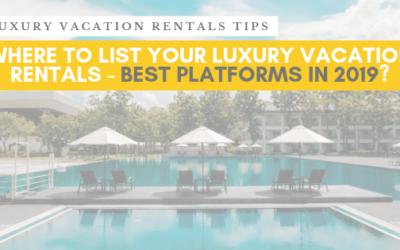 Best platform in 2019 to rent your luxury vacation rentals