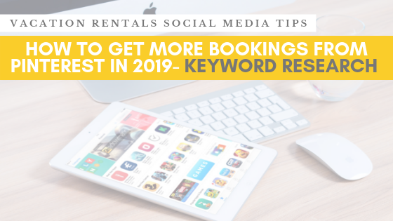 How to advertise your holiday home on Pinterest  – Keywords research for Airbnb hosts