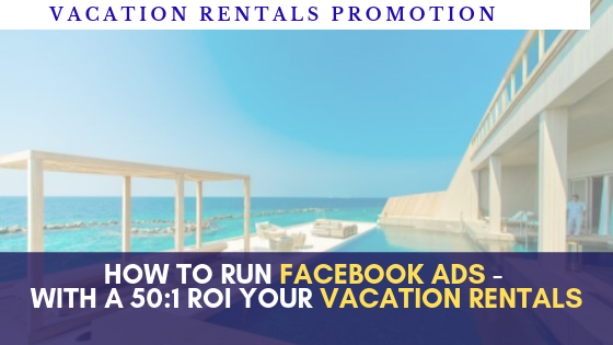 How does Roy advertise and run successfully Facebook ads to promote his holiday home?- Digital marketing