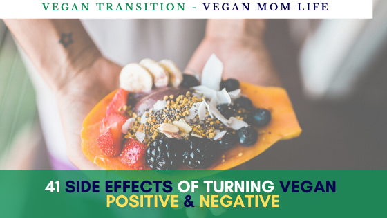Transition to vegan side effects – positive & negative points of plant-based lifestyle transition