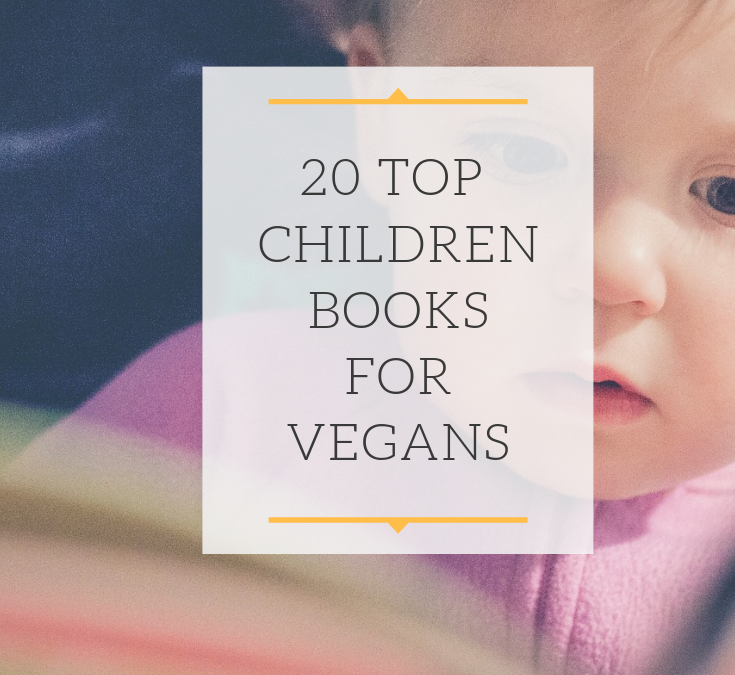 Best 2020 children books for vegan parents that toddlers will love