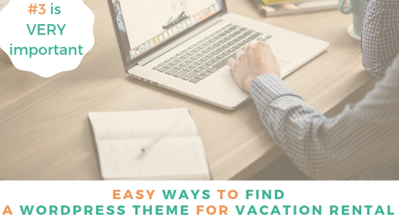 5 Easy Ways To Find A WordPress Theme for your Vacation Rentals