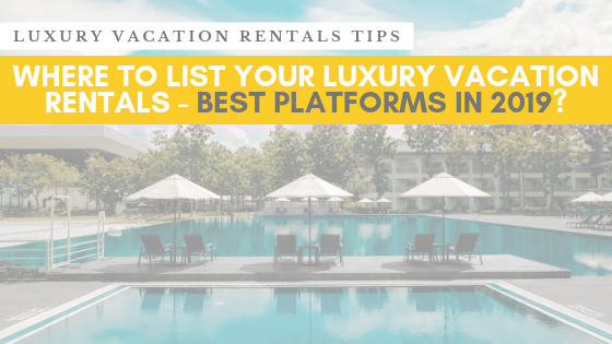 Top Vacation Rental Websites And Platforms In 2020 To Rent Your Luxury Home Short Term Rentals