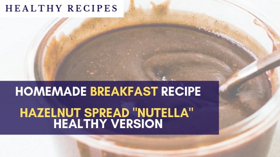 """Ultimiate vegan homemade Chocolate & Hazelnut Healthy """"Nutella"""" Recipe – fight your cravings when transitioning to a vegan diet"""