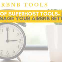 How to spend less time & manage smartly your Airbnb vacation rentals business with Superhost Tools – Honest review