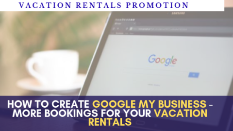 how to creategoogle my business - more bookings for your vacation rentals