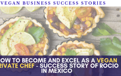 Vegan private chef for luxury vacation rentals in Mexico – Interview with Rocio Norzagaray