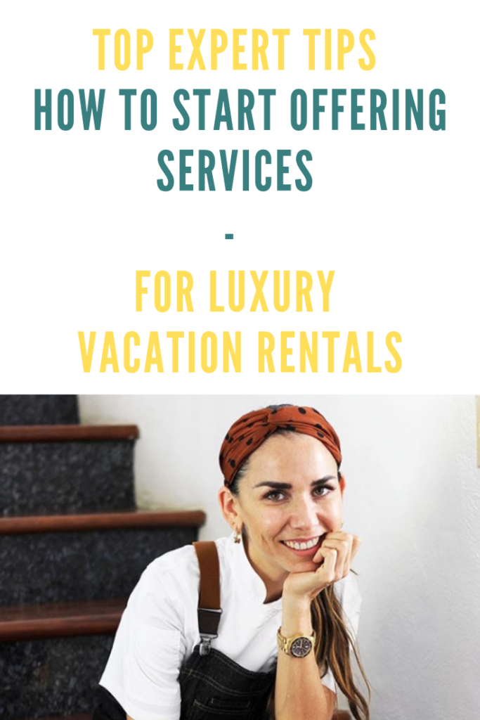how to start offering services for luxury vacation rentals