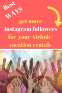 more instagram followers airbnb vacation rentals business